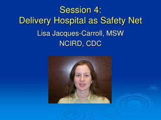 Session 4: Delivery Hospital as Safety Net