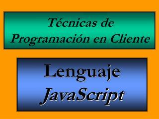 Técnicas de Programación en Cliente