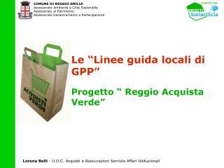 """Le """"Linee guida locali di GPP"""" Progetto """" Reggio Acquista Verde"""""""