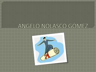 ANGELO NOLASCO GÓMEZ