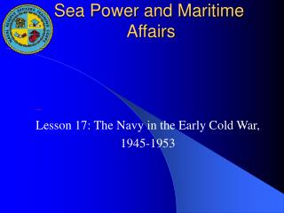 Sea Power and Maritime Affairs