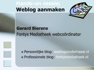 Hands-on sessie; Weblog aanmaken