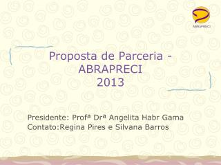Proposta de Parceria -   ABRAPRECI 2013