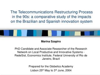The Telecommunications Restructuring Process in the 90s: a comparative study of the impacts on the Brazilian and Spanish