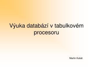 Výuka databází v tabulkovém procesoru