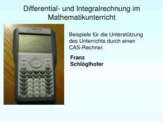 Differential- und Integralrechnung im Mathematikunterricht