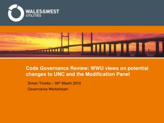 Code Governance Review: WWU views on potential changes to UNC and the Modification Panel