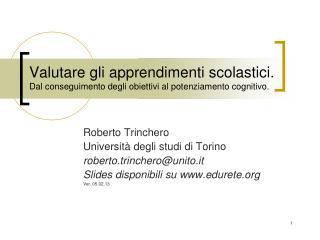 Roberto Trinchero Università degli studi di Torino roberto.trinchero@unito.it