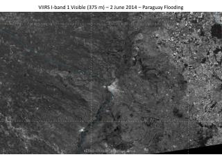 VIIRS I-band 1 Visible (375 m) – 2 June 2014 – Paraguay Flooding