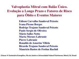 Edison Carvalho Sandoval Peixoto Ivana Picone Borges Rodrigo Trajano Sandoval Peixoto