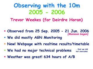 Observing with the 10m 2005 - 2006