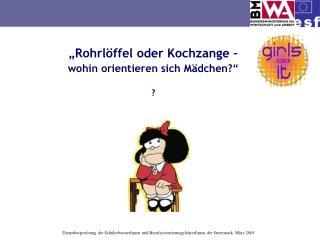 """""""Rohrlöffel oder Kochzange –  wohin orientieren sich Mädchen?"""" ?"""