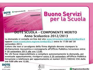 DOTE SCUOLA – COMPONENTE MERITO  Anno Scolastico 2012/2013
