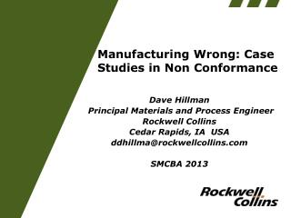 Manufacturing Wrong: Case Studies in Non Conformance