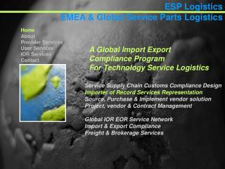 Service Supply ChainCustoms Compliance Design     Importer of Record Services Representation