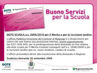 DOTE SCUOLA a.s. 2009/2010 per il Merito e per le iscrizioni tardive