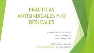 PRACTICAS ANTISINDICALES Y/O DESLEALES
