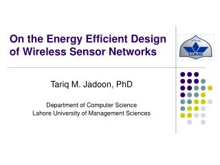 On the Energy Efficient Design of Wireless Sensor Networks