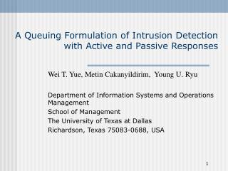 A Queuing Formulation of Intrusion Detection with Active and Passive Responses