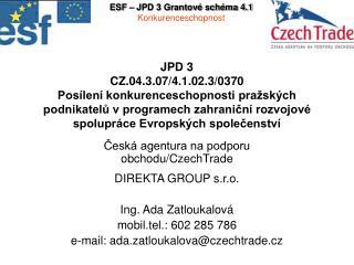 Česká agentura na podporu obchodu/CzechTrade   DIREKTA GROUP s.r.o. Ing. Ada Zatloukalová