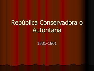 República Conservadora o Autoritaria
