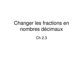 Changer les fractions en nombres décimaux