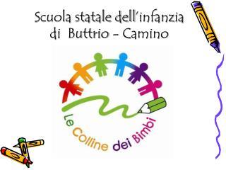 Scuola statale dell ' infanzia  di  Buttrio - Camino
