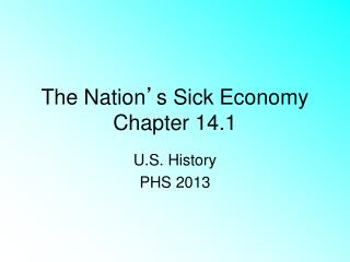 The Nation ' s Sick Economy Chapter 14.1
