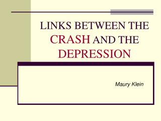 LINKS BETWEEN THE  CRASH  AND THE  DEPRESSION