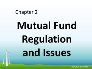 Mutual Fund Regulation and Issues