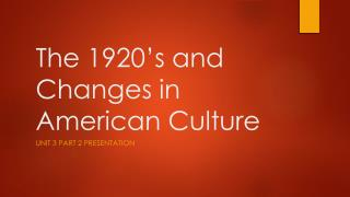 The 1920's and Changes in American Culture
