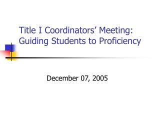 Title I Coordinators' Meeting: Guiding Students to Proficiency