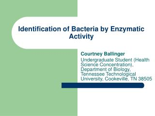 Identification of Bacteria by Enzymatic Activity