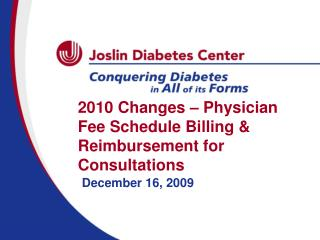 2010 Changes – Physician Fee Schedule Billing & Reimbursement for Consultations