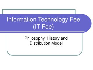 Information Technology Fee (IT Fee)