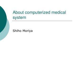 About computerized medical system