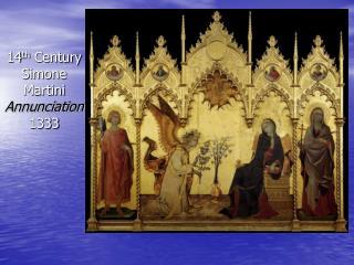 14 th  Century Simone Martini  Annunciation 1333