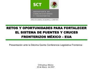RETOS Y OPORTUNIDADES PARA FORTALECER EL SISTEMA DE PUENTES Y CRUCES FRONTERIZOS M XICO   EUA