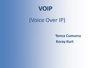 VOIP: VOICE OVER IP