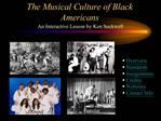 The Musical Culture of Black Americans