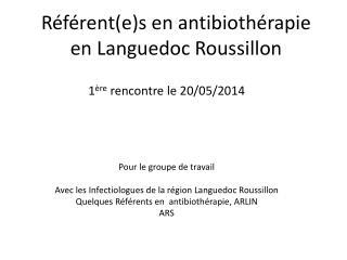 Référent(e)s en antibiothérapie en Languedoc Roussillon