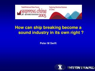 How can ship breaking become a sound industry in its own right   Peter M Swift