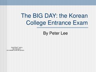 The BIG DAY: the Korean College Entrance Exam