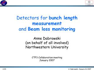 Detectors for bunch length measurement and  Beam loss monitoring