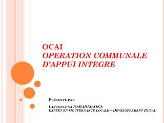 OCAI OPERATION COMMUNALE D'APPUI INTEGRE