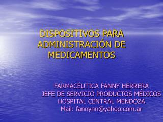DISPOSITIVOS PARA ADMINISTRACI N DE MEDICAMENTOS