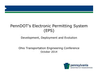 PennDOT's  Electronic Permitting System (EPS) Development, Deployment and Evolution
