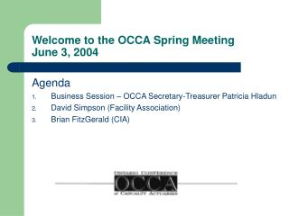 Welcome to the OCCA Spring Meeting June 3, 2004