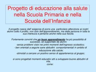 Progetto di educazione alla salute nella Scuola Primaria e nella Scuola dell Infanzia