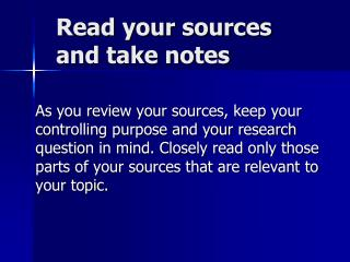 Read your sources and take notes